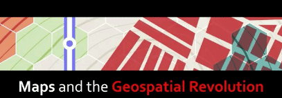 Maps and the Geospatial Revolution - First GIS MOOC.