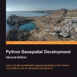 New Edition Released: Python Geospatial Development