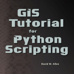 GIS Tutorial for Python Scripting